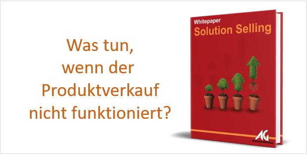Whitepaper Solution Selling - Was tun, wenn der Produktverkauf nicht funktioniert?