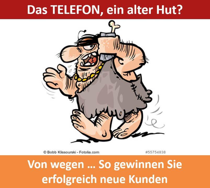 Telefonakquise - ein alter Hut?