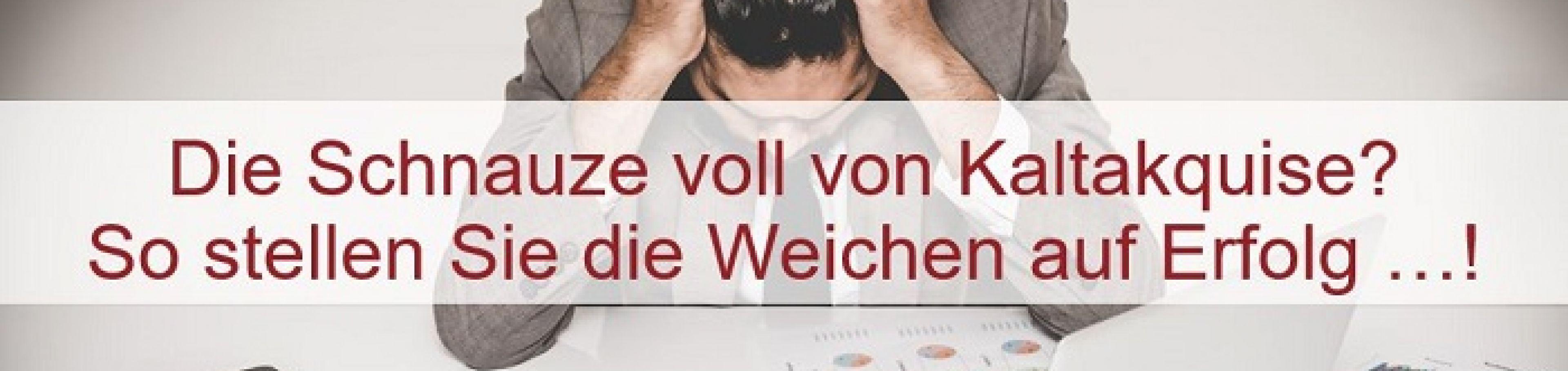 Vertriebspowertag: Schnauze voll von Kaltakquise?