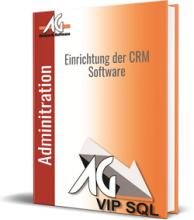 Handbuch AG-VIP Administration: Einrichtung der CRM Software