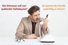 Webcast Die Schnauze voll von Kaltakquise